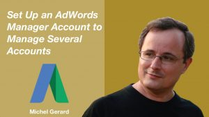 Set up an AdWords Manager Account to Manage Several Accounts