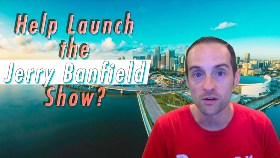 Help Launch The Jerry Banfield Show Live in Saint Petersburg, Florida?